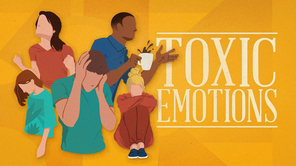 Toxic Emotions – Week 6