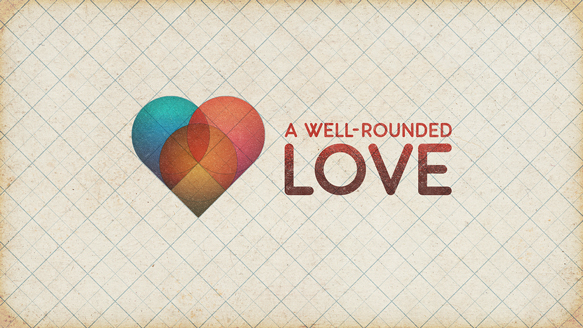 A Well-Rounded Love