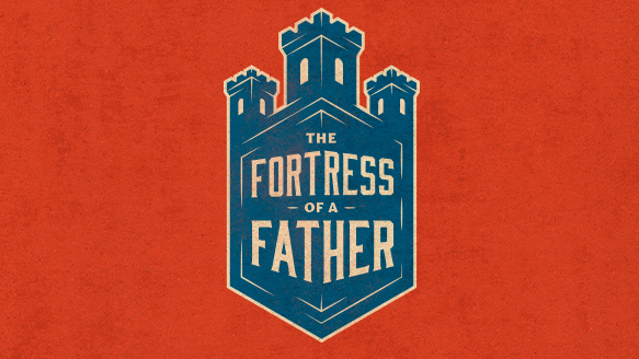 The Fortress of a Father