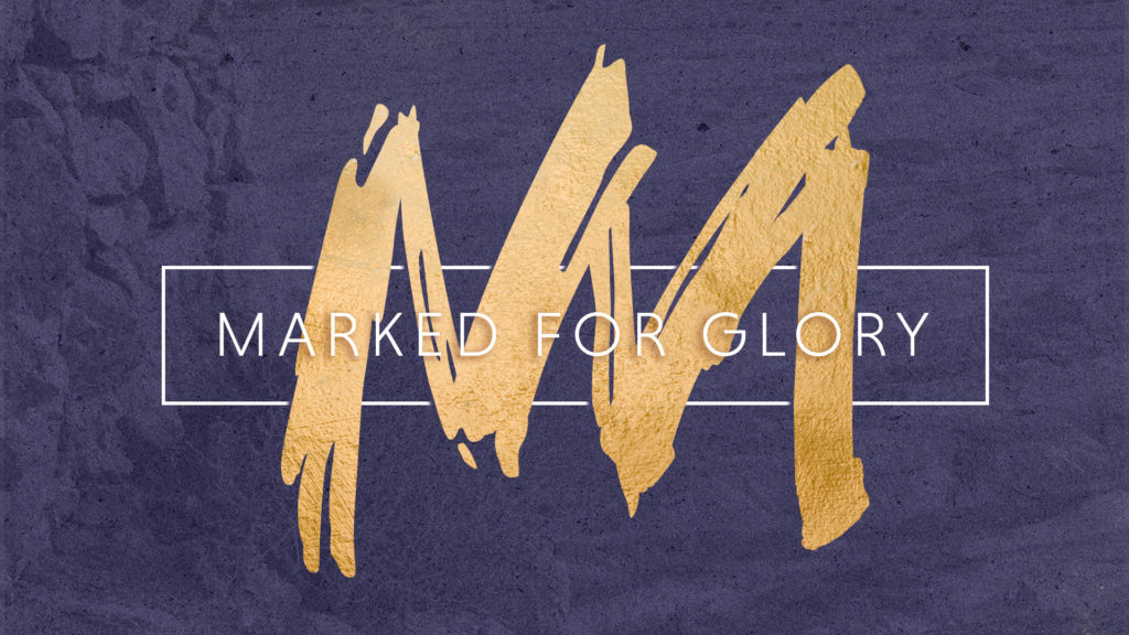Marked for Glory by His Mission