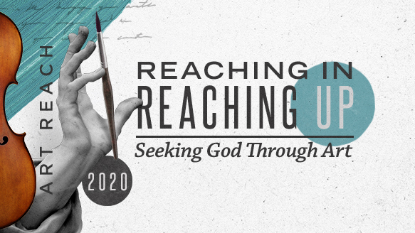 Reaching In, Reaching Up: Seeking God Through Art
