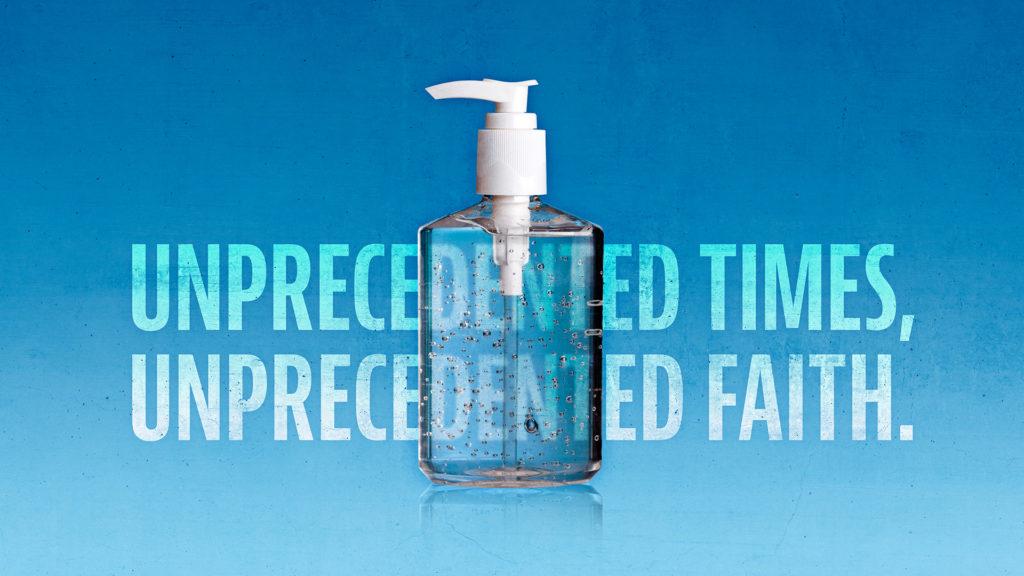 Unprecedented Times, Unprecedented Faith